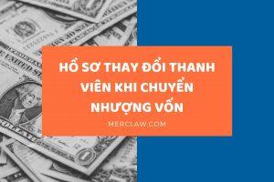 Hồ sơ thay đổi thành viên TNHH khi chuyển nhượng vốn