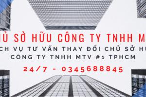 Thay đổi chủ sở hữu công ty TNHH MTV